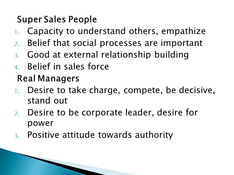 Super Sales People Capacity to understand others, empathize. Belief that social processes are important.