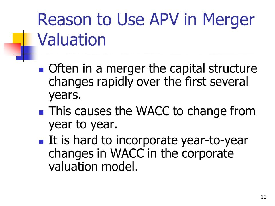 Reason to Use APV in Merger Valuation