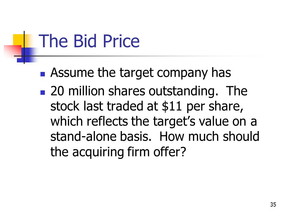 The Bid Price Assume the target company has