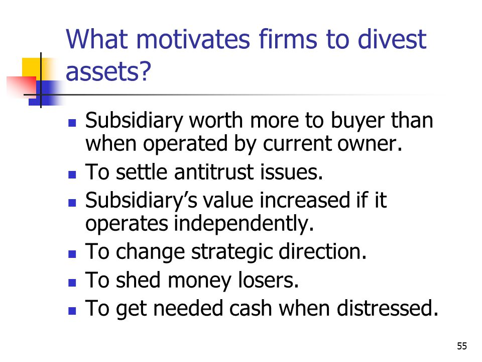 What motivates firms to divest assets