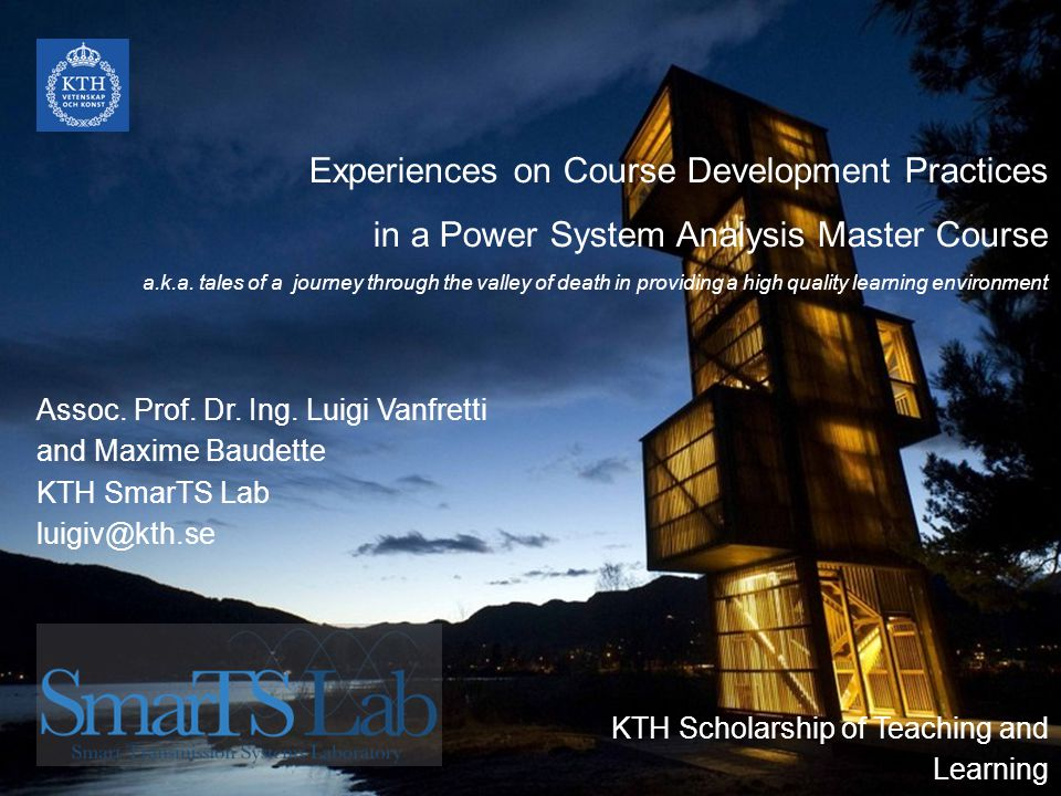 Experiences on Course Development Practices in a Power System Analysis Master Course a.k.a. tales of a journey through the valley of death in providing a high quality learning environment
