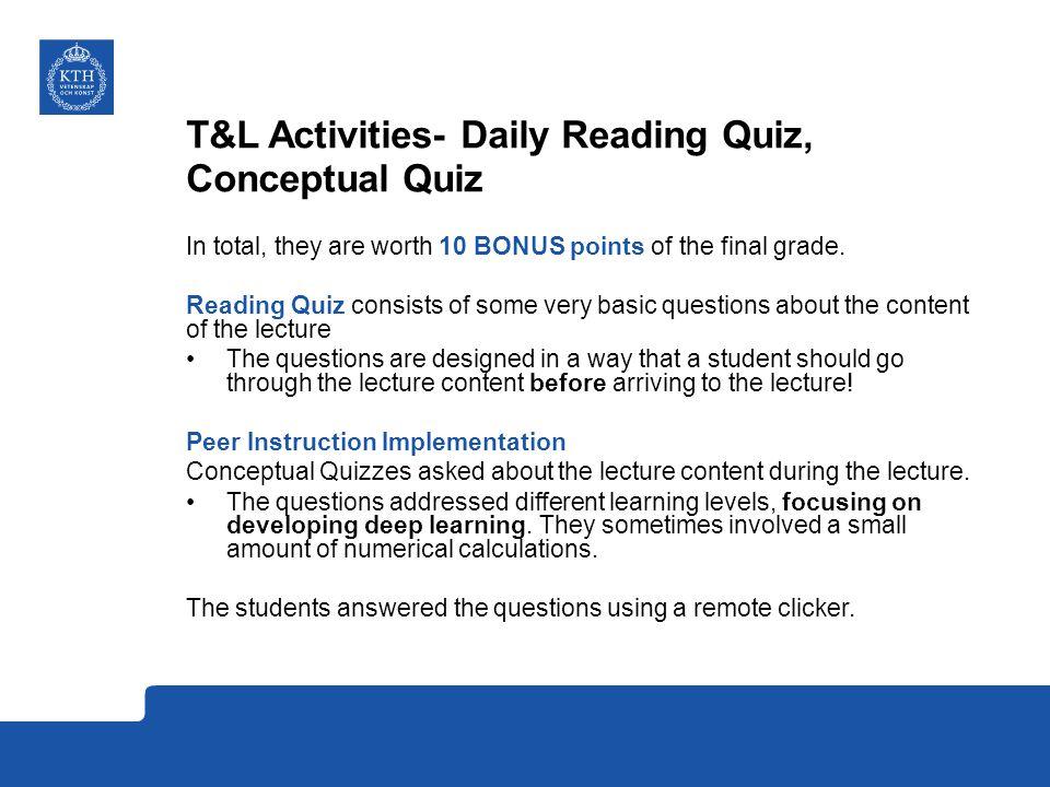 T&L Activities- Daily Reading Quiz, Conceptual Quiz