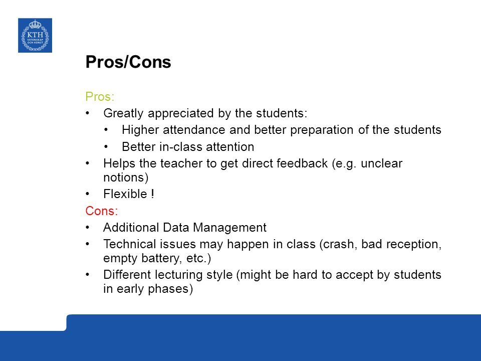 Pros/Cons Pros: Greatly appreciated by the students: