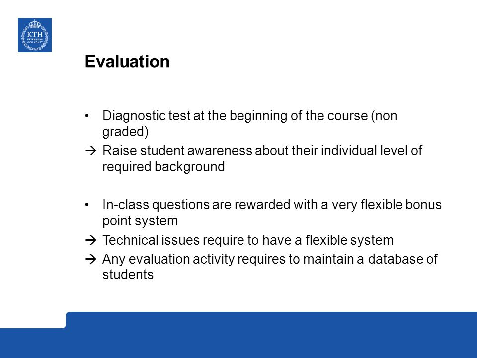 Evaluation Diagnostic test at the beginning of the course (non graded)