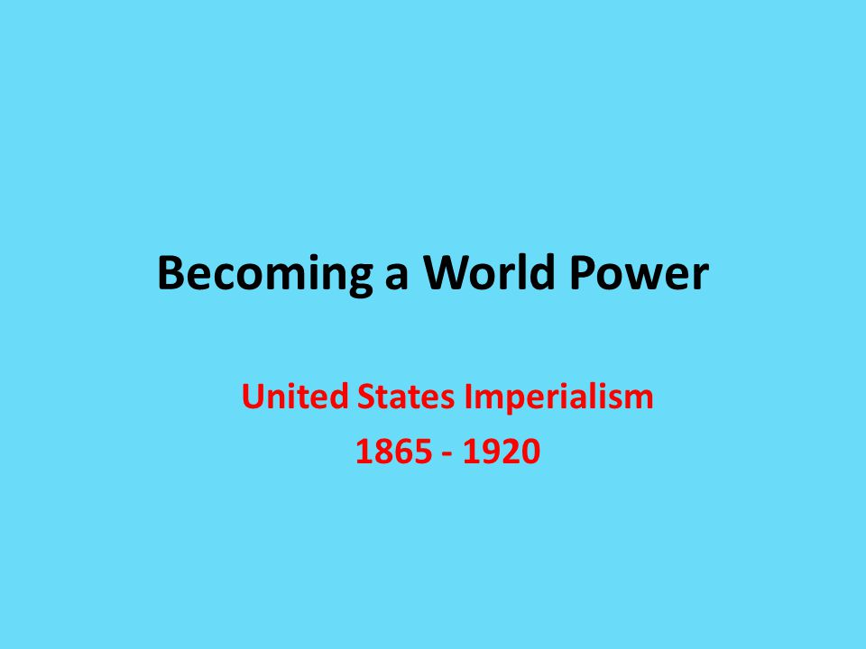 Name: ____________________ United States Imperialism 1865 - 1920