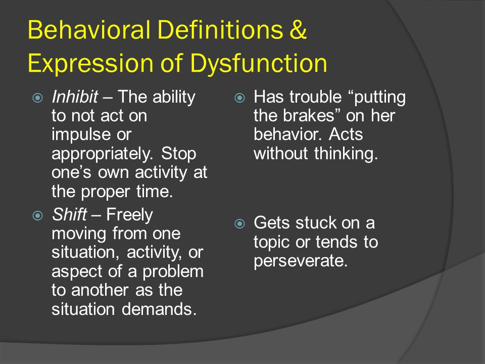 Behavioral Definitions & Expression of Dysfunction