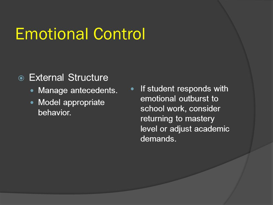 Emotional Control External Structure Manage antecedents.