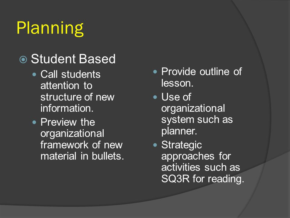 Planning Student Based Provide outline of lesson.