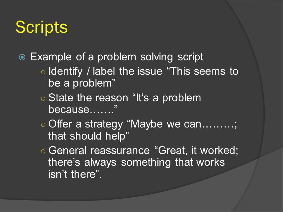 Scripts Example of a problem solving script