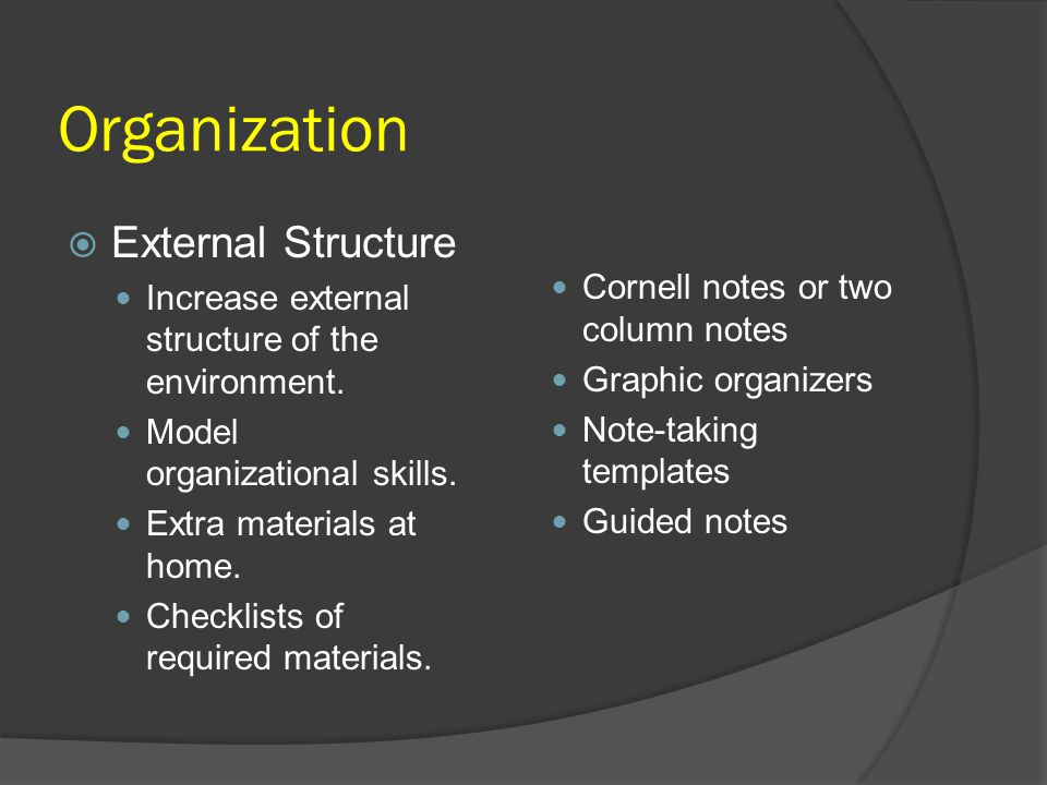 Organization External Structure Cornell notes or two column notes