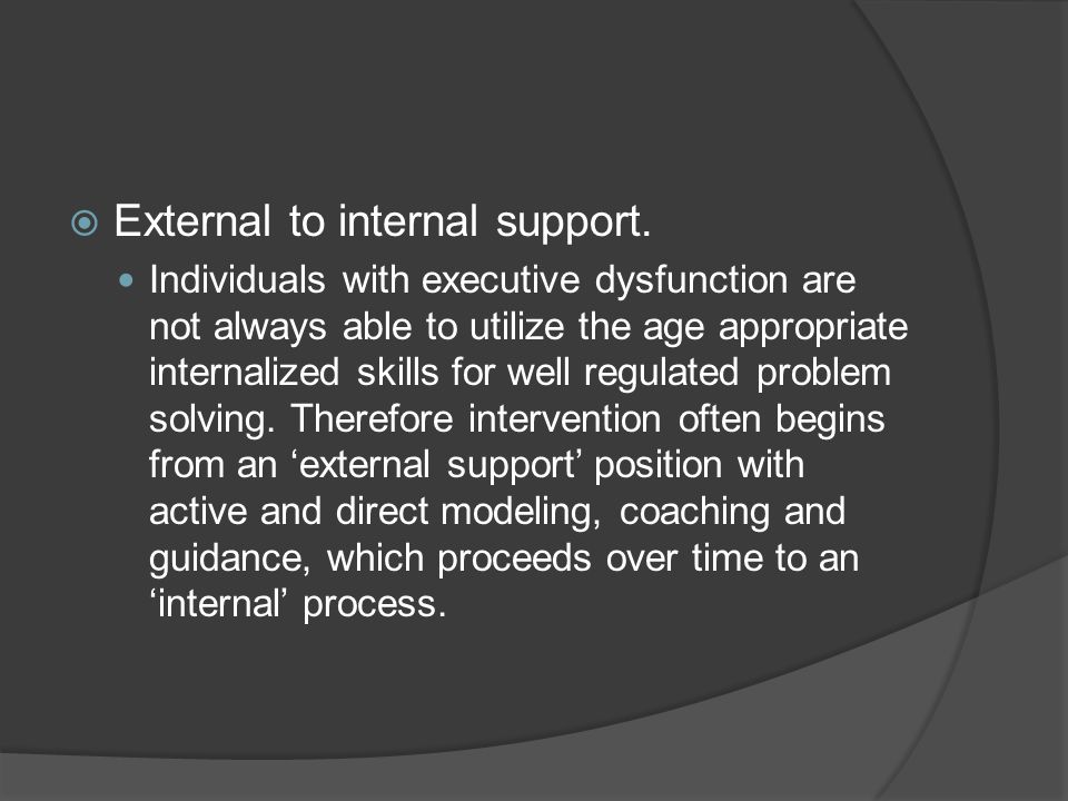 External to internal support.