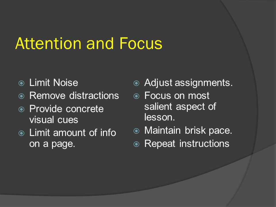 Attention and Focus Limit Noise Remove distractions