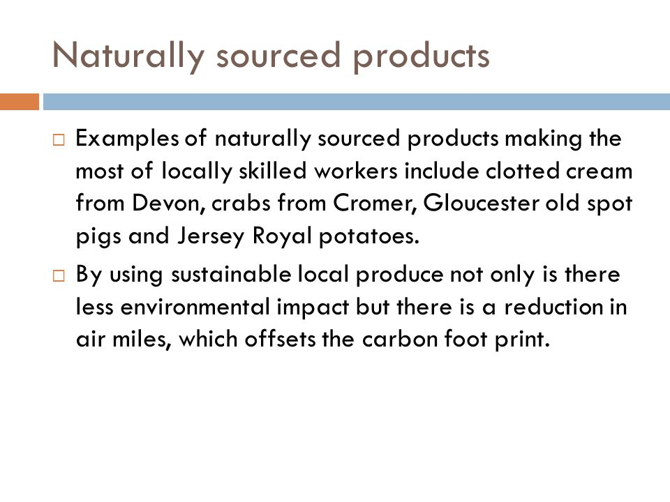 Naturally sourced products