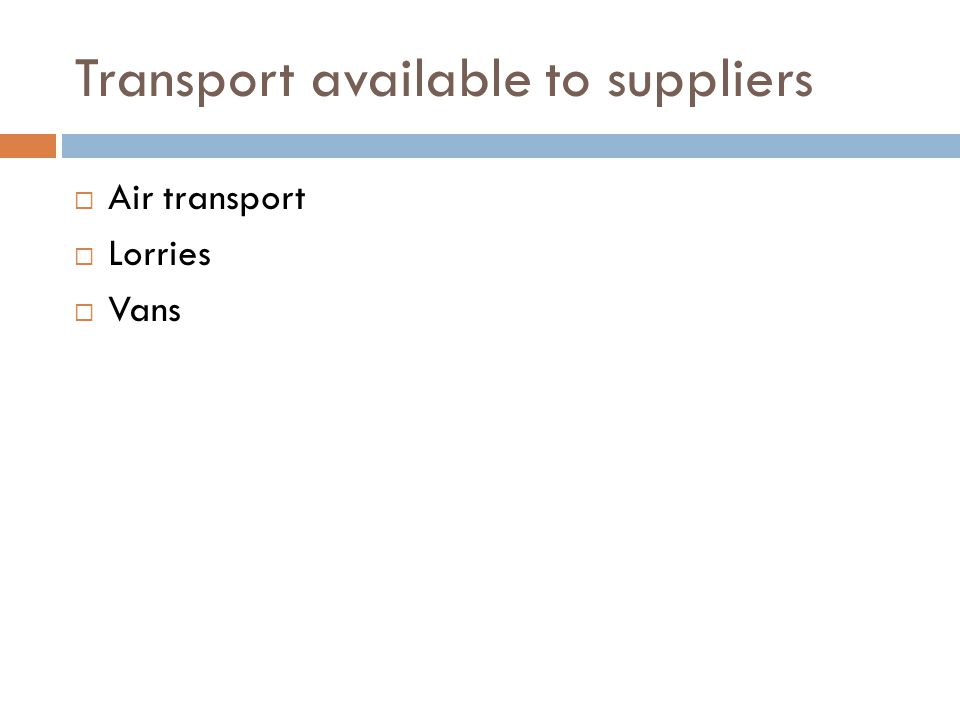 Transport available to suppliers