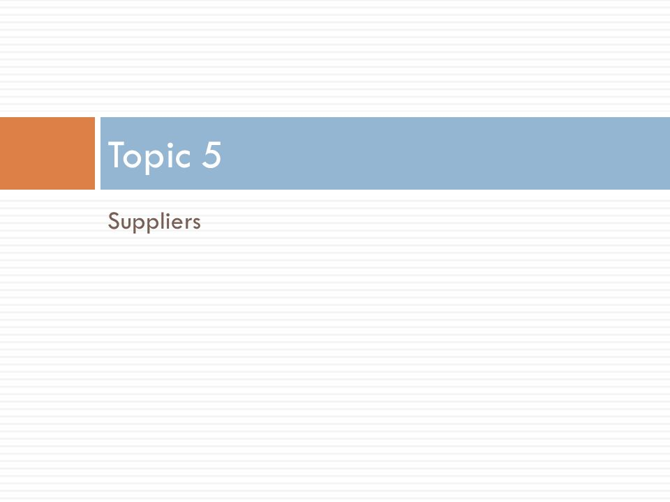 Topic 5 Suppliers