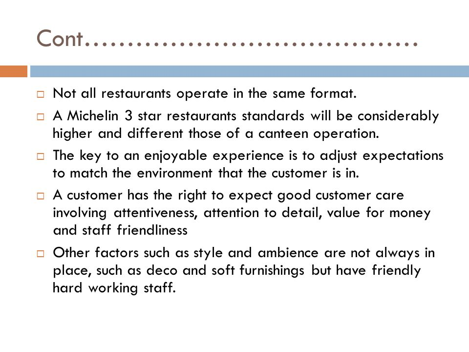 Cont………………………………… Not all restaurants operate in the same format.