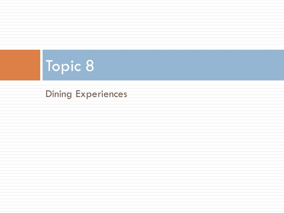 Topic 8 Dining Experiences