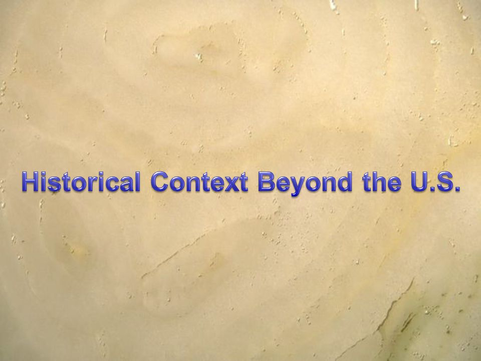 Historical Context Beyond the U.S.