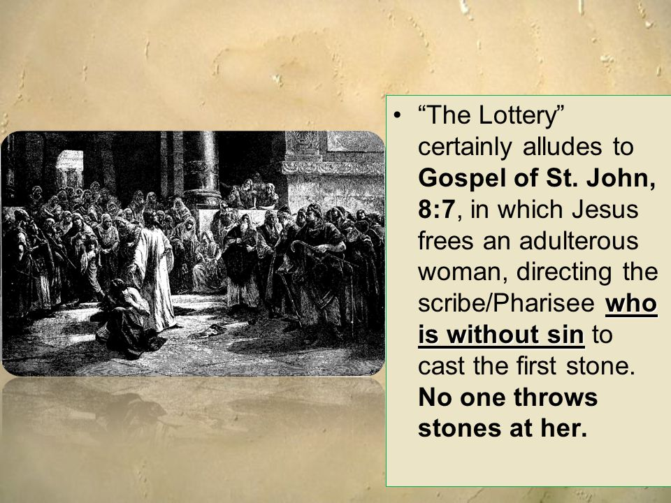 The Lottery certainly alludes to Gospel of St