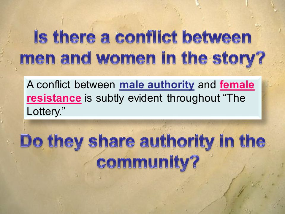 Is there a conflict between men and women in the story