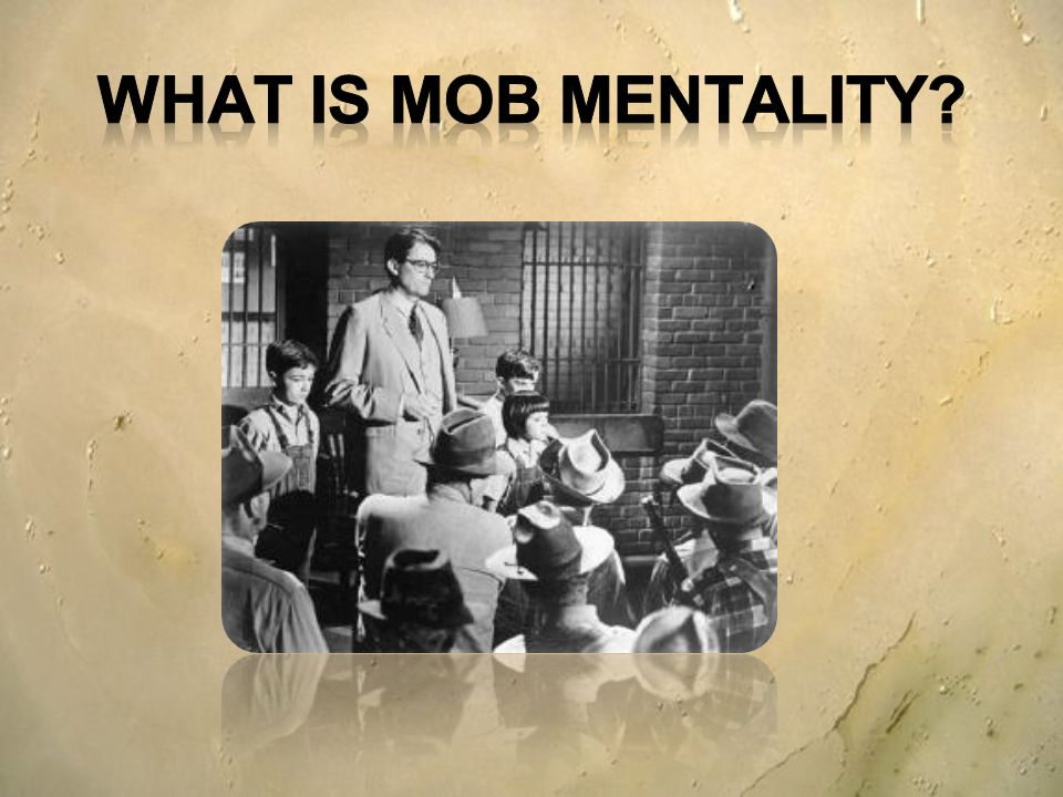 What is mob mentality