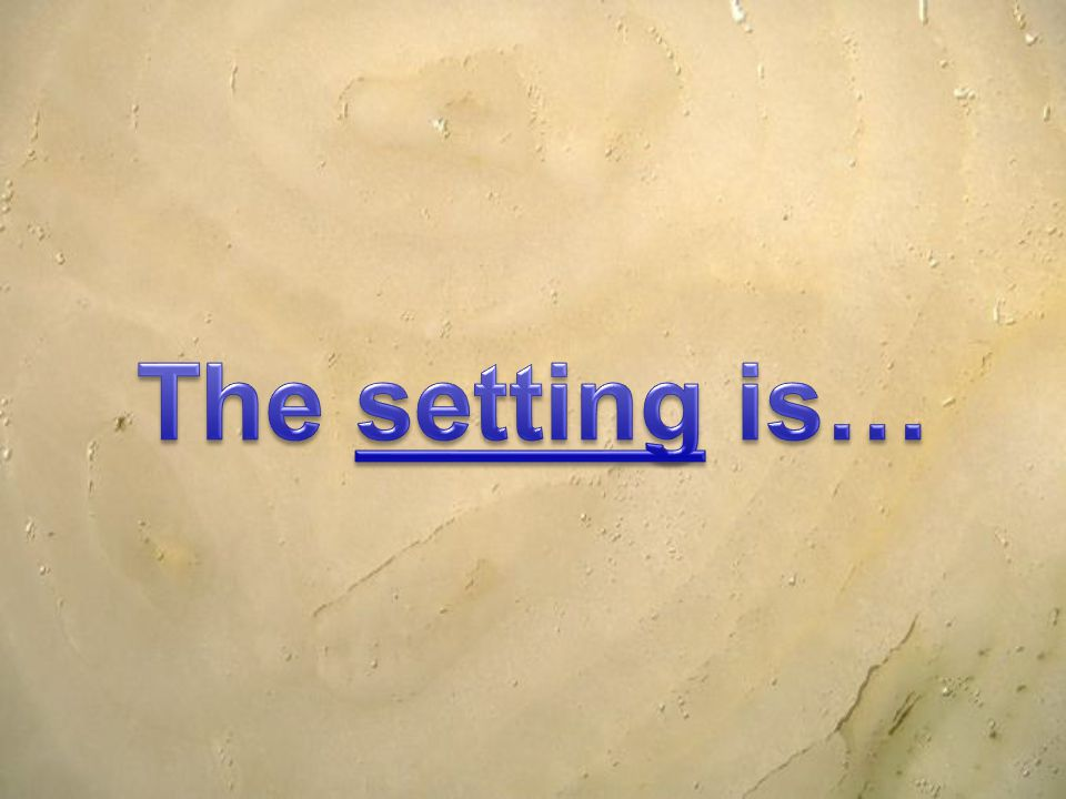 The setting is…