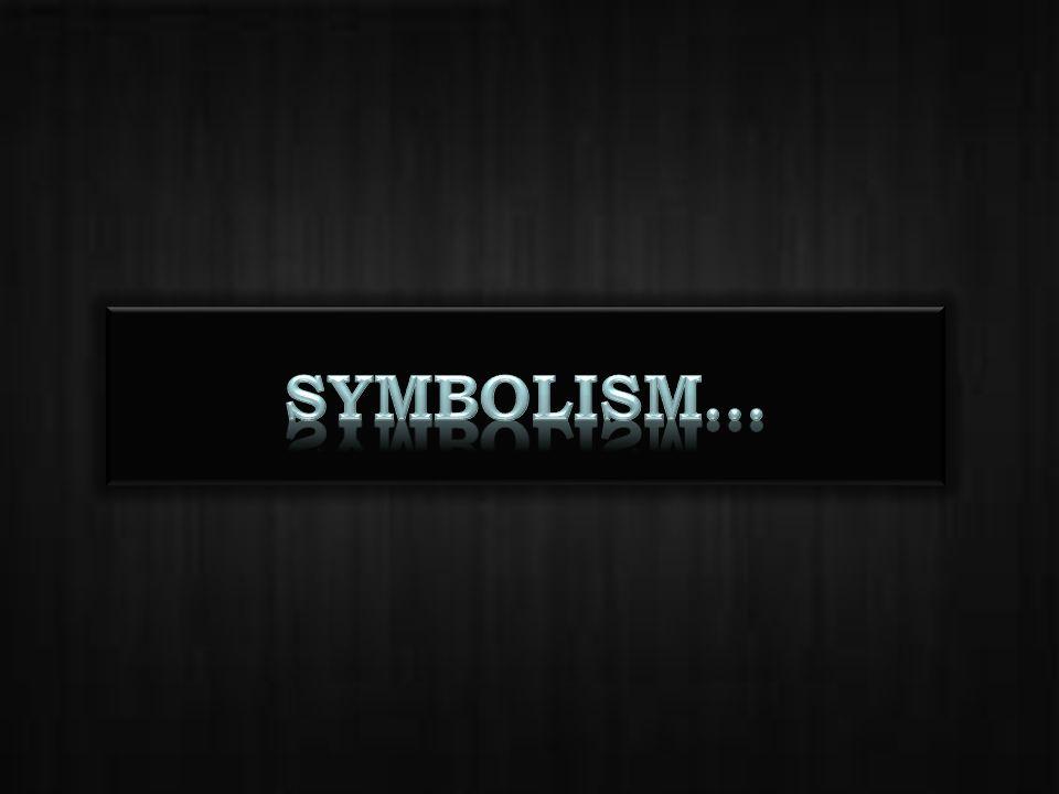 Symbolism…