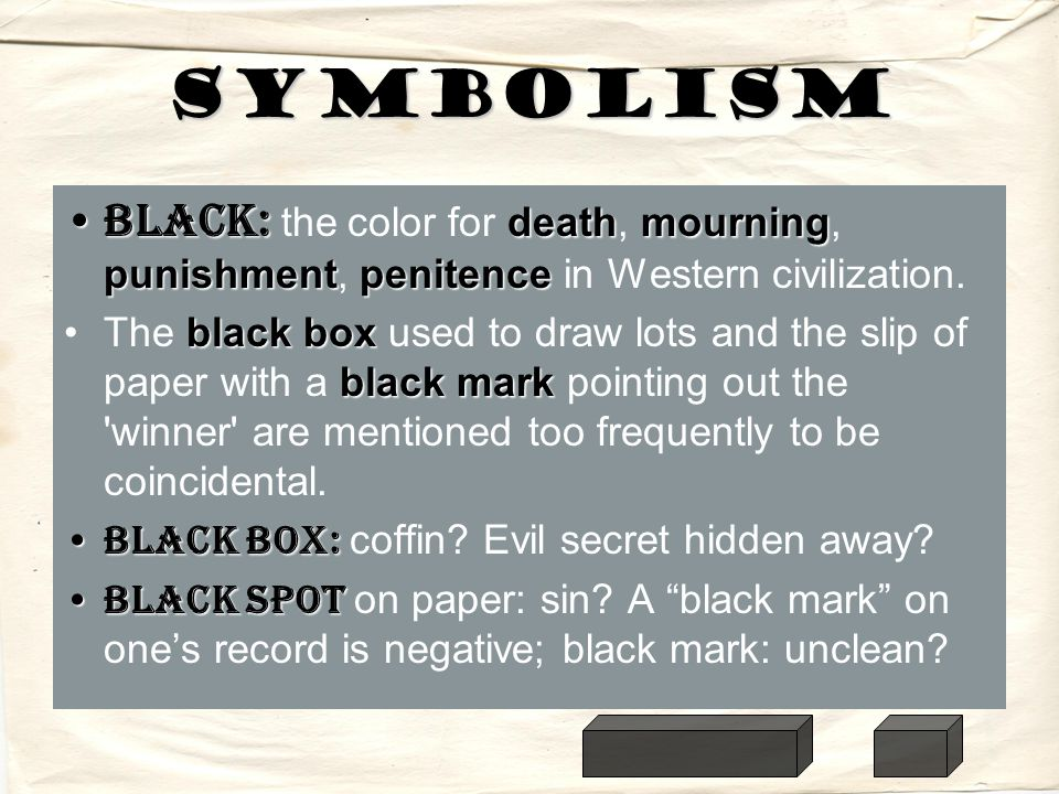 Symbolism Black: the color for death, mourning, punishment, penitence in Western civilization.