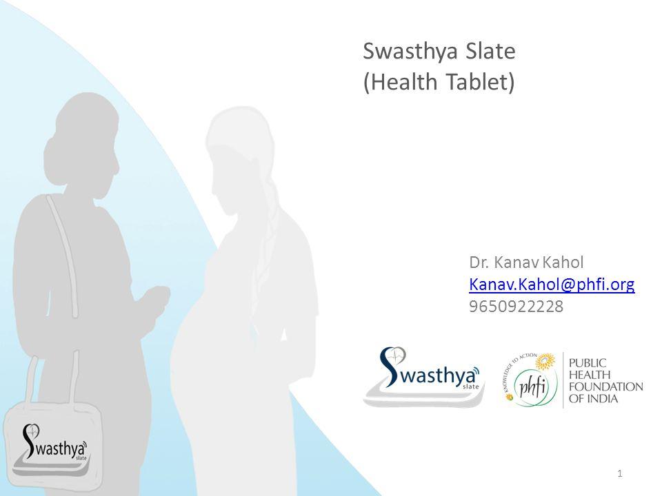 Swasthya Slate (Health Tablet) Dr. Kanav Kahol Kanav.Kahol@phfi.org