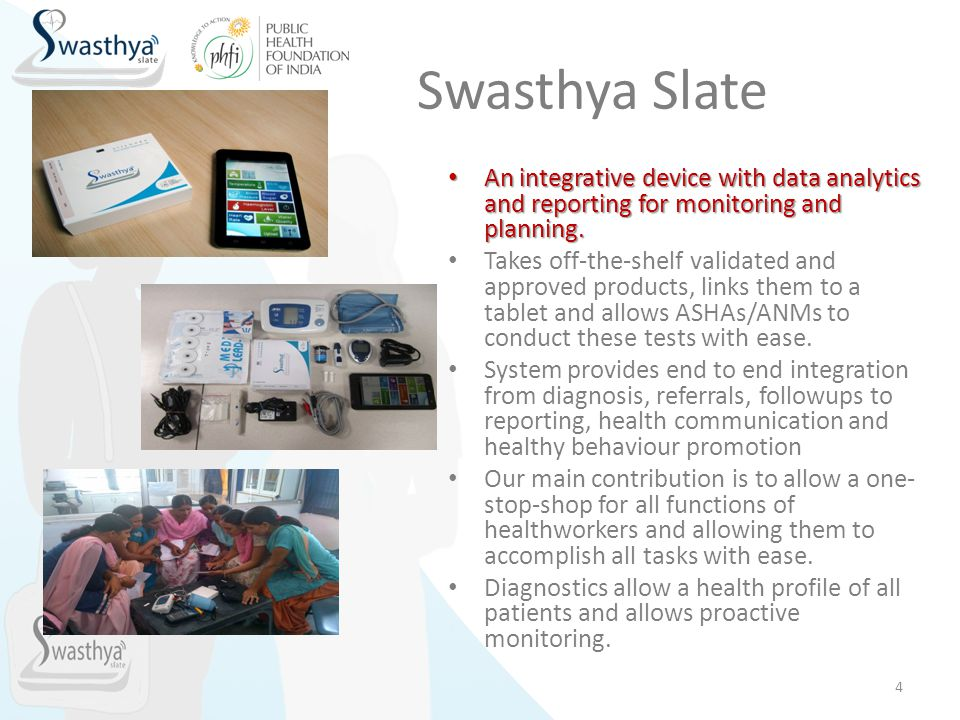 Swasthya Slate An integrative device with data analytics and reporting for monitoring and planning.