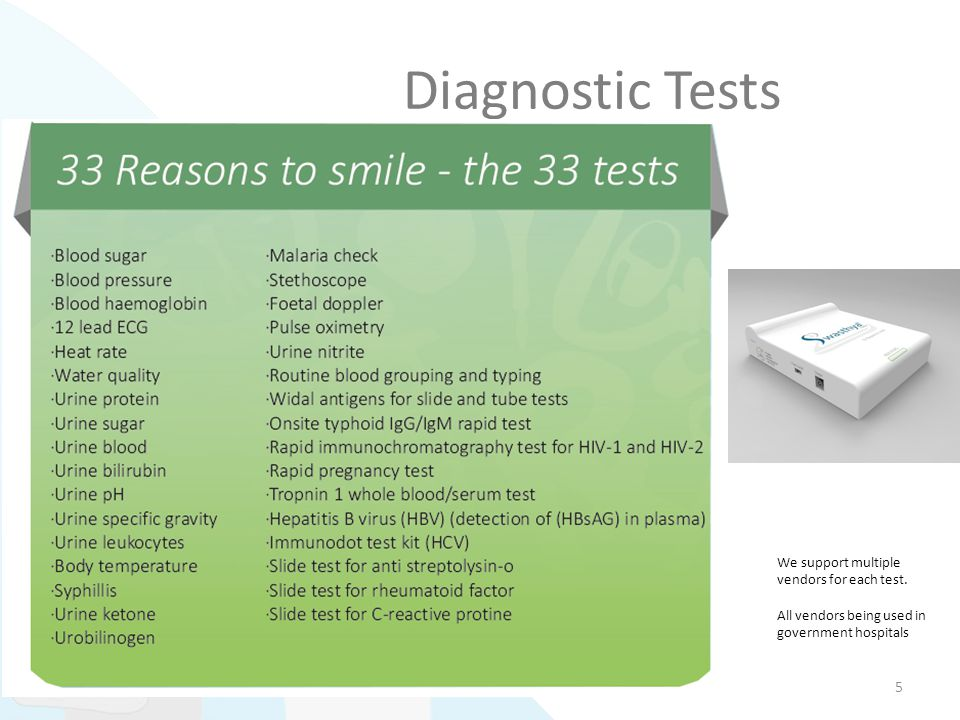 Diagnostic Tests We support multiple vendors for each test.
