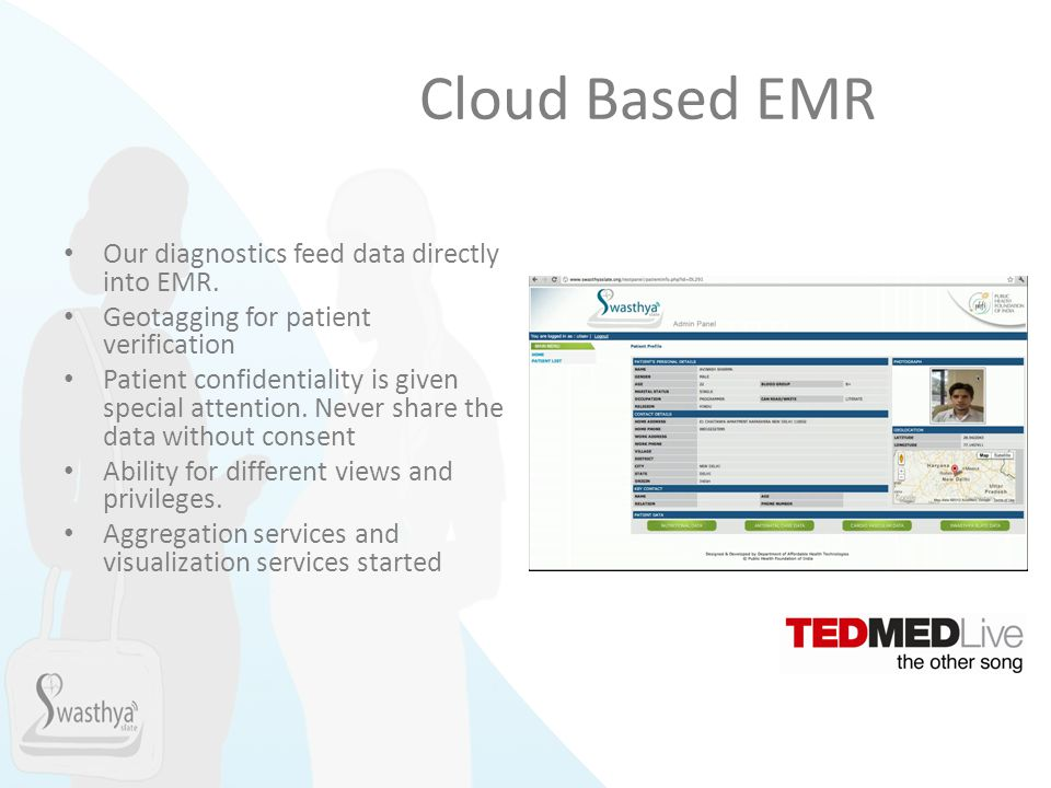 Cloud Based EMR Our diagnostics feed data directly into EMR.