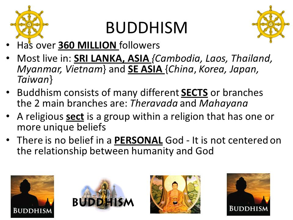 BUDDHISM Has over 360 MILLION followers