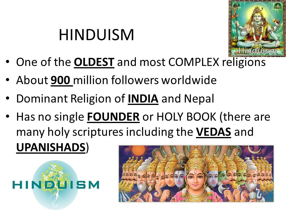 HINDUISM One of the OLDEST and most COMPLEX religions