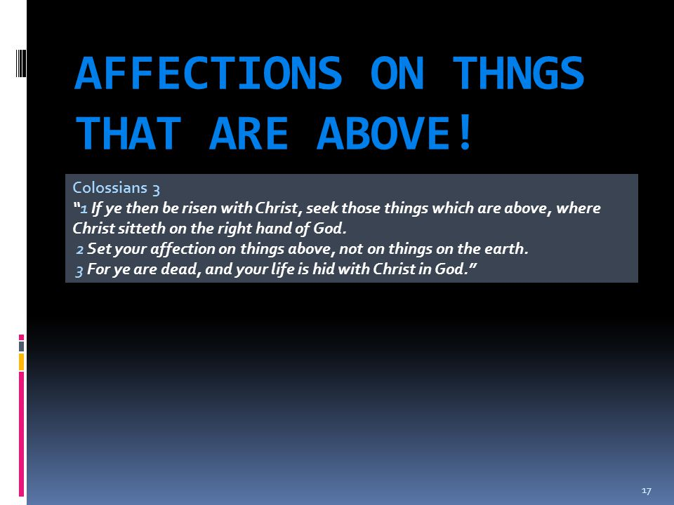 AFFECTIONS ON THNGS THAT ARE ABOVE!