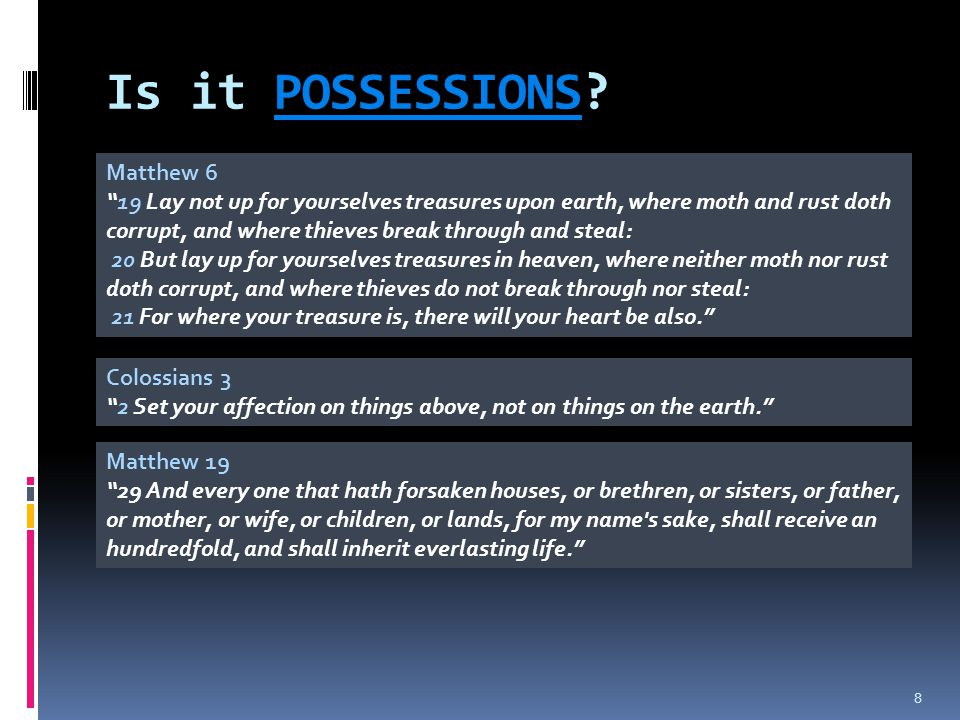 Is it POSSESSIONS Matthew 6