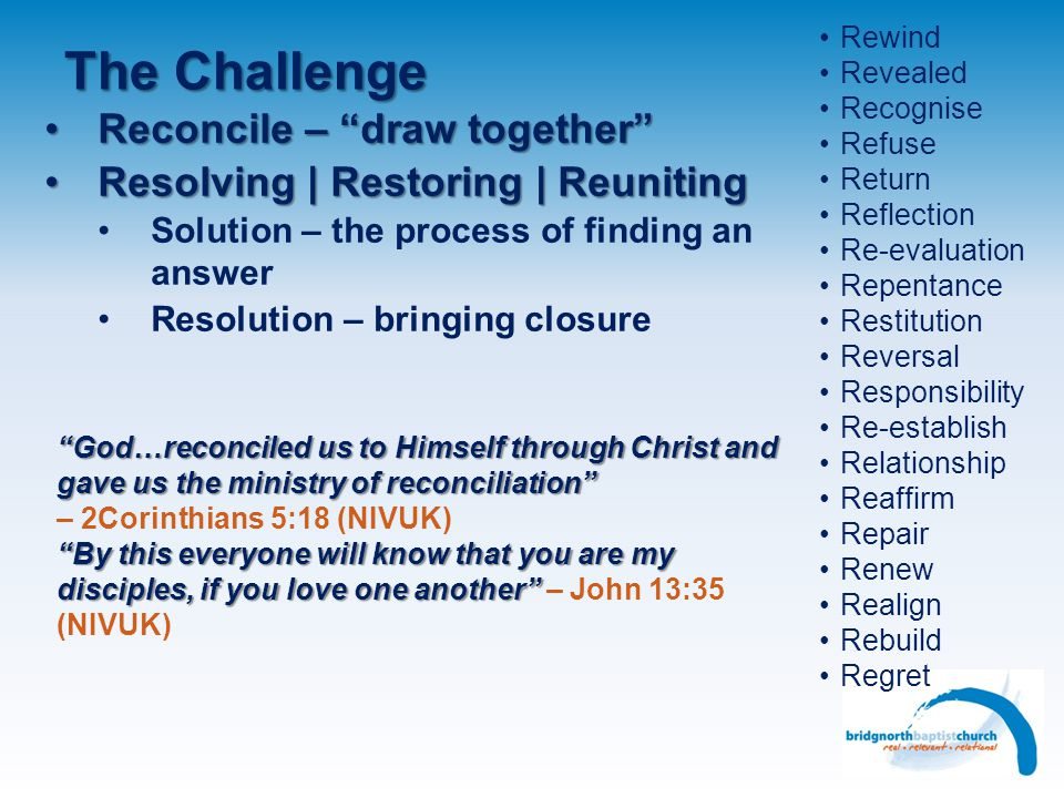 The Challenge Reconcile – draw together