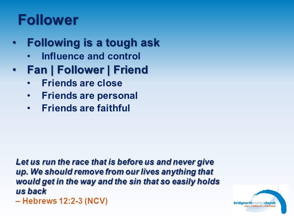 Follower Following is a tough ask Fan   Follower   Friend