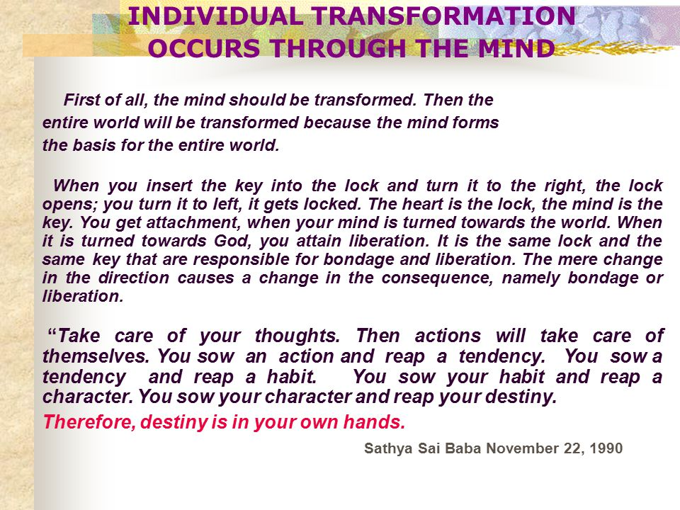 INDIVIDUAL TRANSFORMATION OCCURS THROUGH THE MIND