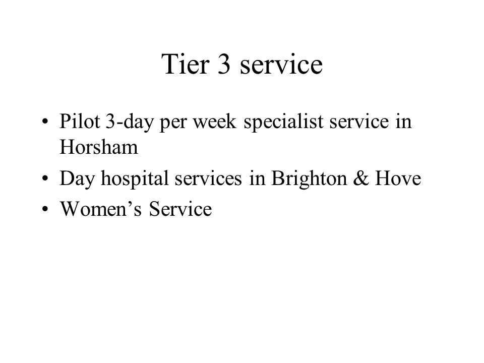 Tier 3 service Pilot 3-day per week specialist service in Horsham