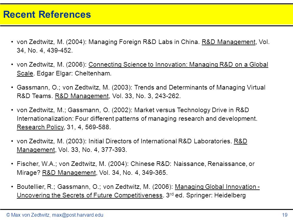 Recent References von Zedtwitz, M. (2004): Managing Foreign R&D Labs in China. R&D Management, Vol. 34, No. 4, 439-452.