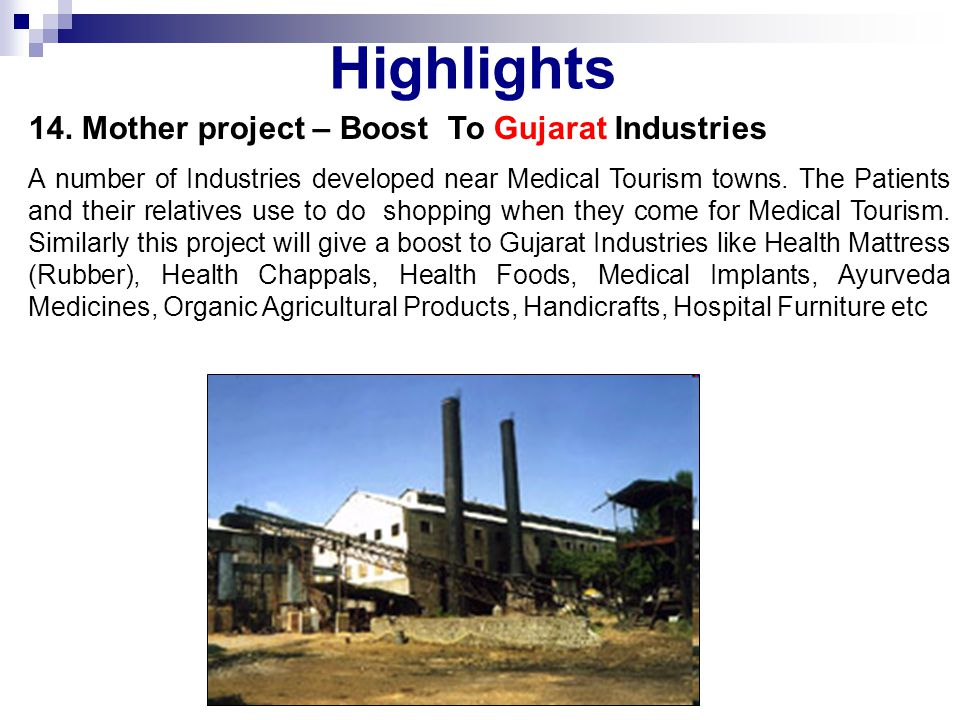 Highlights 14. Mother project – Boost To Gujarat Industries