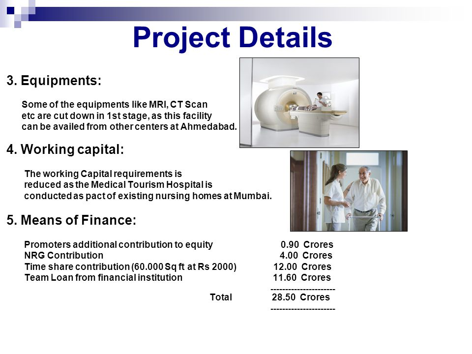 Project Details 3. Equipments: 4. Working capital: