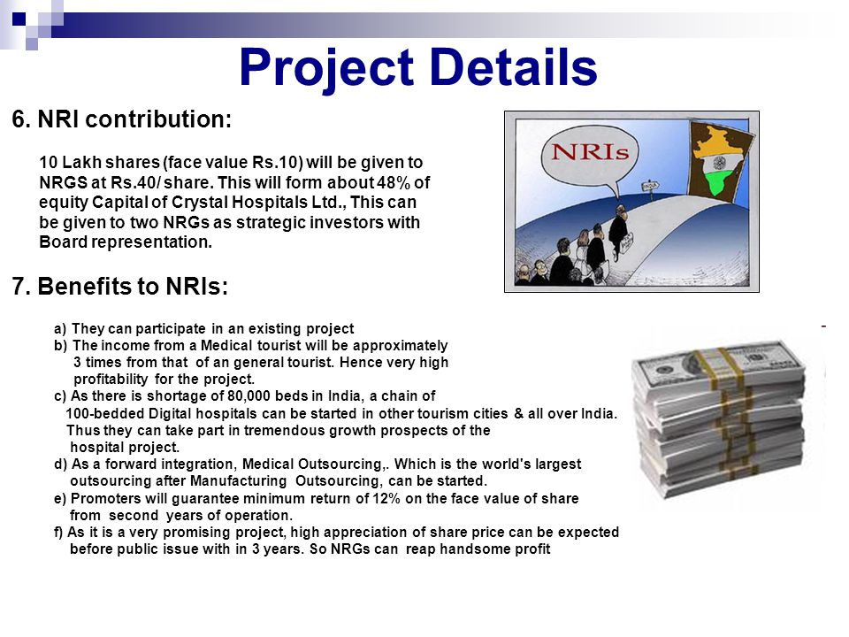 Project Details 6. NRI contribution: 7. Benefits to NRIs: