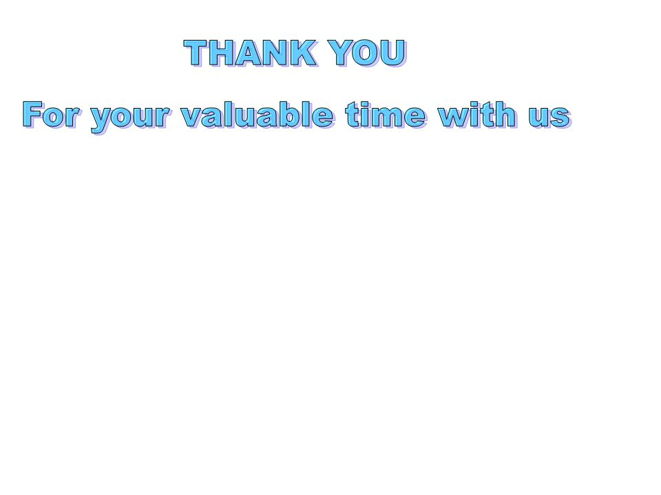 For your valuable time with us
