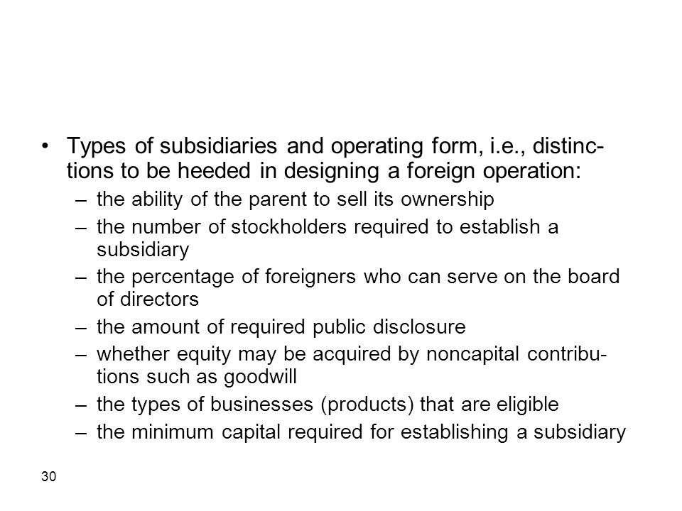 Types of subsidiaries and operating form, i. e