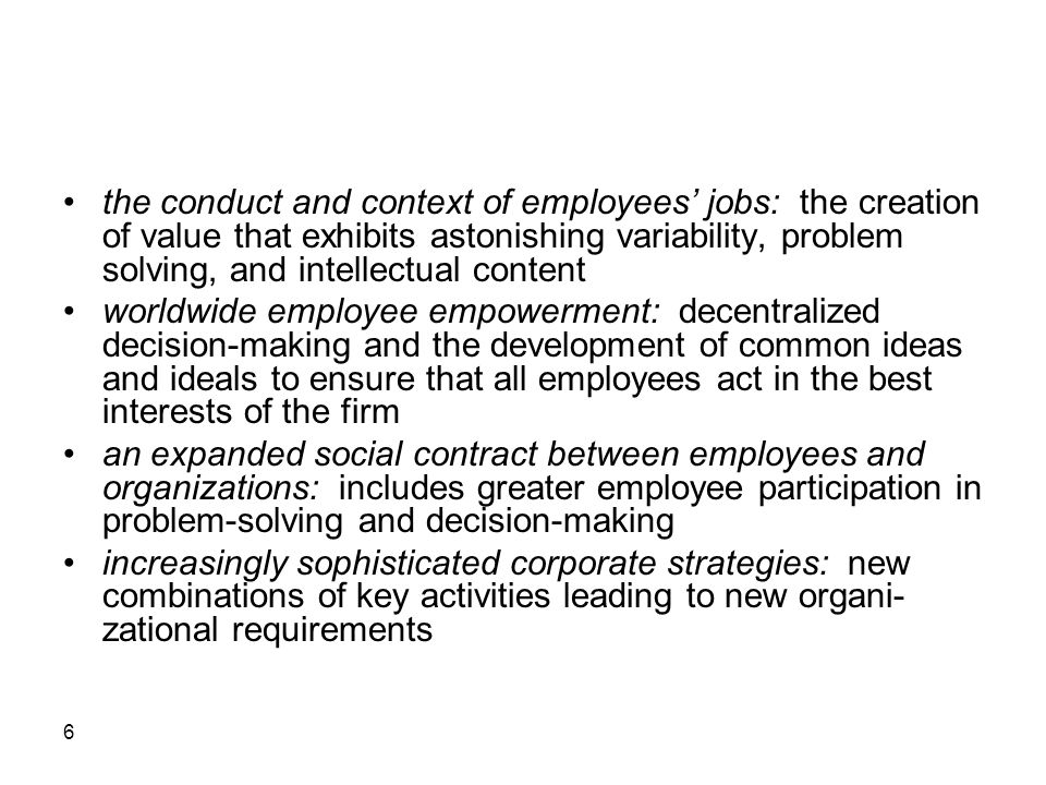 the conduct and context of employees' jobs: the creation of value that exhibits astonishing variability, problem solving, and intellectual content