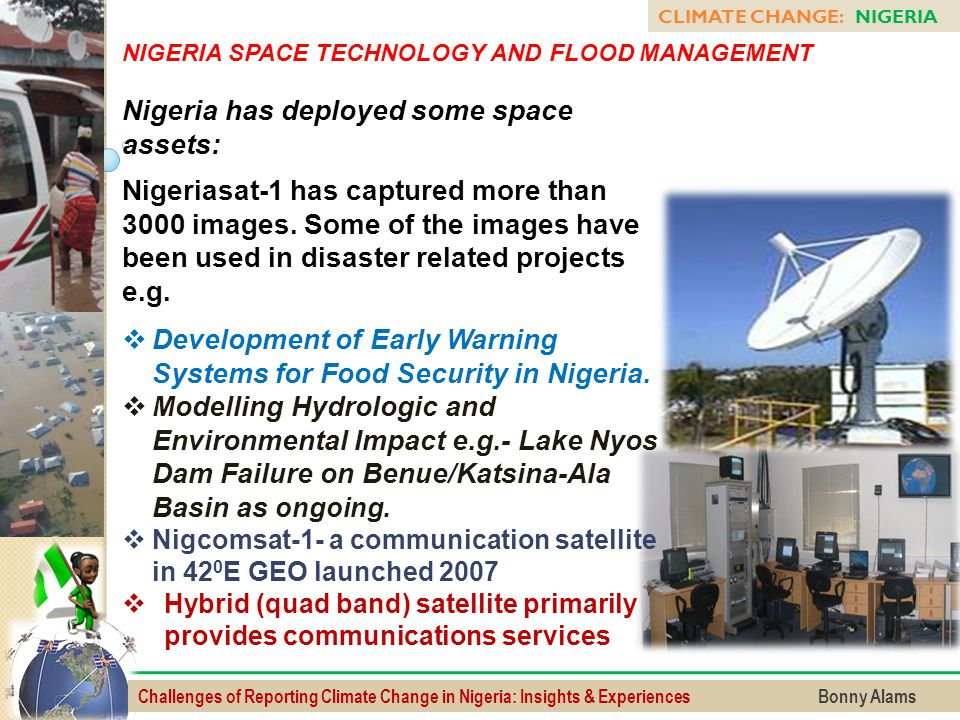 Nigeria has deployed some space assets: