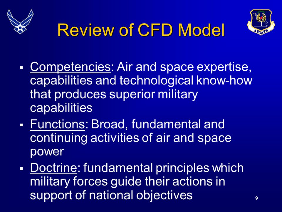 Review of CFD Model Competencies: Air and space expertise, capabilities and technological know-how that produces superior military capabilities.