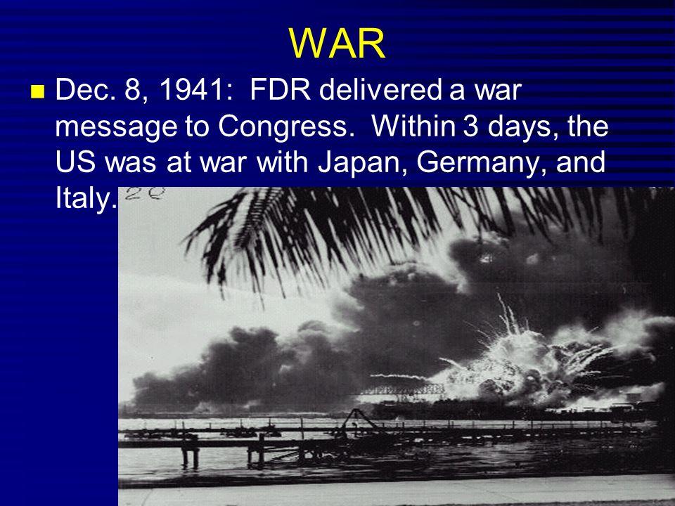 WAR Dec. 8, 1941: FDR delivered a war message to Congress.